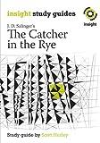 The catcher in the rye : J. D. Salinger / Scott Hurley