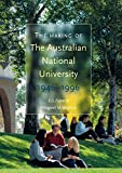 The making of the Australian National University : 1946-1996 / Stephen Foster and Margaret Varghese