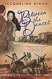 Between the Dances : World War II Women Tell Their Stories
