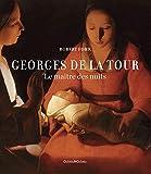 Georges de La Tour : le maître des nuits / Robert Fohr