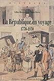 La République en voyage, 1770-1830 / sous la direction de Gilles Bertrand et Pierre Serna