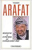 Yasser Arafat : biographie et entretiens / par Charles Saint-Prot
