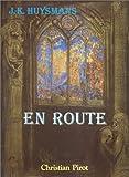 En route : suivi d'un journal et de lettres inédits / J.-K. Huysmans ; edition établi par Pierre Cogny