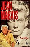 Jean Marais : biographie / Jean-Jacques Jelot-Blanc