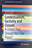 Contextualism, factivity and closure : an union that should not take place? / Stefano Leardi, Nicla Vassallo