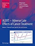 ALERT-- adverse late effects of cancer treatment. Philip Rubin, Louis S. Constine, Lawrence B. Marks, editors