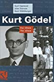 Kurt Gödel : das Album = the album / Karl Sigmund, John Dawson, Kurt Mühlberger