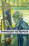 Dramaturgien der Phantasie : Dürrenmatt intertextuell und intermedial / herausgegeben von Ulrich Weber [and others]