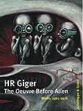 HR Giger : das Schaffen vor Alien, 1961-1976 / herausgegeben von Beat Stutzer