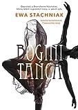 Bogini tańca / Ewa Stachniak ; tłumaczenie autoryzowane z języka angielskiego Nina Dzierżawska
