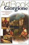 Giorgione : il genio misterioso della luce e del colore / [testi di Alessandra Fregolent]