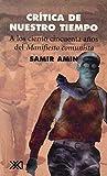Crítica de nuestro tiempo : a los ciento cincuenta años del Manifiesto Comunista / por Amin Samir ; traducción de Eliane Cazenave-Tapie