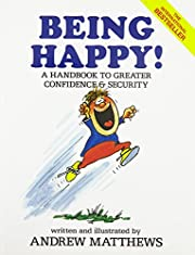 Being Happy! A Handbook to Greater…