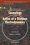 Lectures on Cosmology and Action-At-A-Distance Electrodynamics