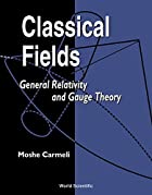 Classical Fields by Moshe Carmeli
