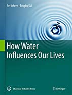 How Water Influences Our Lives by Per Jahren