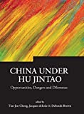 China under Hu Jintao : opportunities, dangers, and dilemmas / edited by Tun-jen Cheng, Jacques deLisle, Deborah Brown
