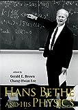 Hans Bethe and his physics / editors, Gerald E. Brown, Chang-Hwan Lee