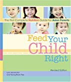 Feed Your Child Right: The First Complete…