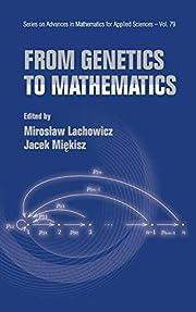 From Genetics to Mathematics (Series on…