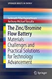 The zinc/bromine flow battery : materials challenges and practical solutions for technology advancement / Gobinath Pillai Rajarathnam, Anthony Michael Vassallo