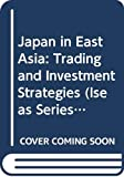Japan in East Asia : trading and investment strategies / Wendy Dobson