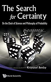 The Search for Certainty: On the Clash of…