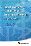 Pharmacotherapy for depression and treatment-resistant depression / George I. Papakostas, Maurizio Fava
