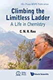 Climbing the limitless ladder : a life in chemistry / C.N.R. Rao