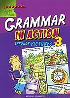 Grammar in Action 3 by Rosalind Fergusson