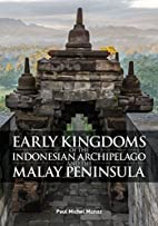 Early Kingdoms of the Indonesian Archipelago…