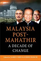Malaysia Post-Mahathir: A Decade of Change…
