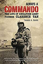 Always a Commando: The Life of Singapore…