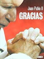 Juan Pablo Ii. Gracias. Rustica by II Papa…