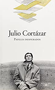 Julio Cortázar : papeles inesperados…