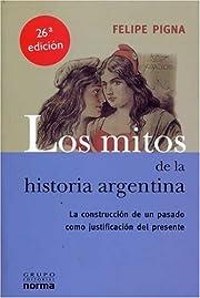 Los mitos de la historia argentina –…