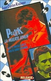 Punk/ Punk: La Muerte Joven/The Young Death…