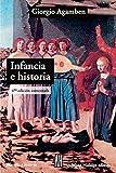 Infancia e historia : destrucción de la experiencia y origen de la historia / c Giorgio Agamben ; traducción de Silvio Mattoni