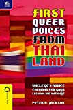 First queer voices from Thailand : Uncle Go's advice columns for gays, lesbians and kathoeys / Peter A. Jackson