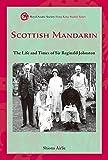 Scottish Mandarin : the life and times of Sir Reginald Johnston / Shiona Airlie