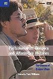 Postcolonialism, diaspora, and alternative histories : the cinema of Evans Chan / edited by Tony Williams