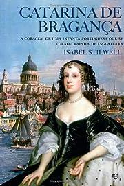Catarina de Bragança de Isabel Stilwell