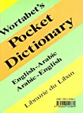 Wortabet's pocket dictionary : English-Arabic : with a supplement of modern science terminology / John Wortabet and Harvey Porter