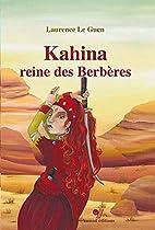 Kahina reine des berbères by Laurence…