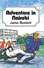 Adventure in Nairobi by Juma Bustani