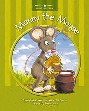 Manny the Mouse – tekijä: Ketana Bardwell
