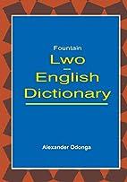 Lwo English Dictionary by Alexander Odonga