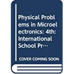 Physical Problems in Microelectronics