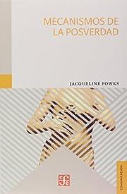 Mecanismos de la posverdad de Jacqueline…
