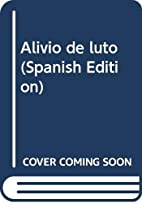 Alivio de luto by Mario Delgado Aparaín